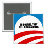 In Poland, they tell Obama jokes 15 Cm Square Badge