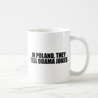 In Poland, they tell Obama jokes Coffee Mug