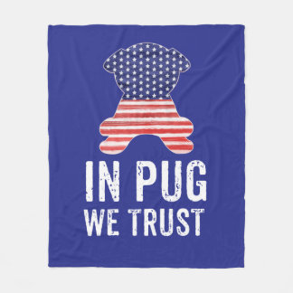 In Pug We Trust Stars and Stripes American Flag Fleece Blanket
