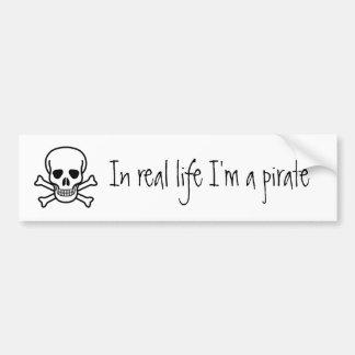 In real life I'm a pirate Bumper Sticker