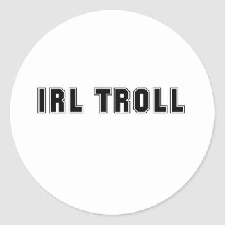 In Real Life IRL Troll Internet Meme Round Stickers