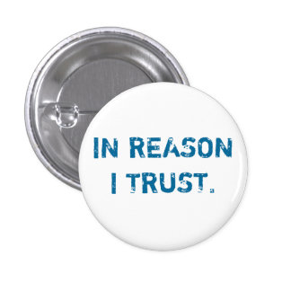 IN REASON I TRUST. 3 CM ROUND BADGE
