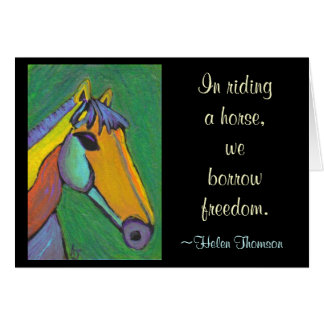 In riding a horse, we borrow freedom. - card