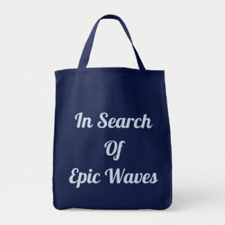 In Search Of Epic Waves Tote Bag