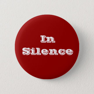 In Silence--maroon/white 6 Cm Round Badge