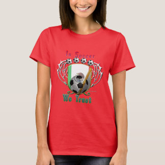 In Soccer We Trust Ladies T-Shirt