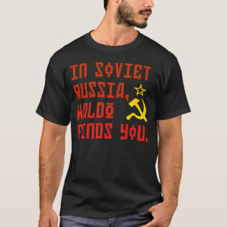 In Soviet Russia Waldo Finds You Funny Shirt