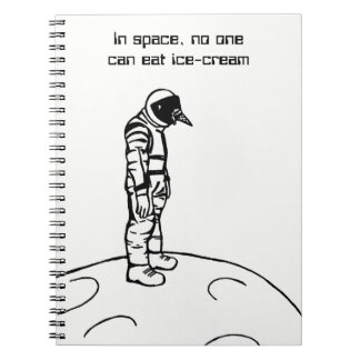 In Space, No One Can Eat Ice-Cream Note Books