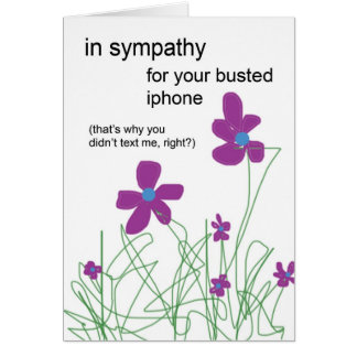 In Sympathy For Your Busted Iphone Card
