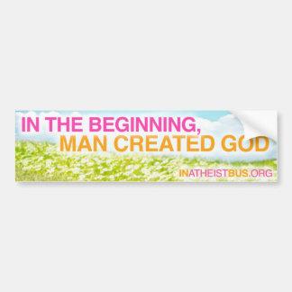 IN THE BEGINNING MAN CREATED GOD - Bumper sticker