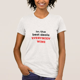 In the Best Deals Everybody Wins T-Shirt