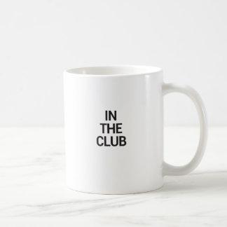IN THE CLUB COFFEE MUGS