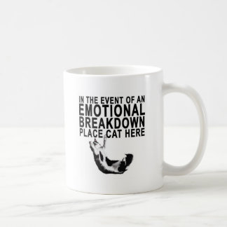 In the event of an EMOTIONAL BREAKDOWN Place CAT Coffee Mug