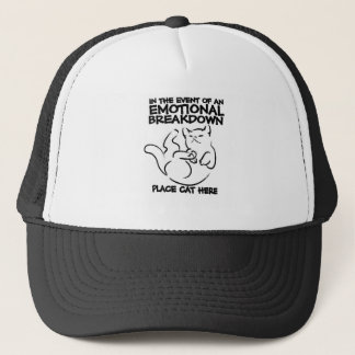 In the event of an EMOTIONAL BREAKDOWN Place Cat h Trucker Hat