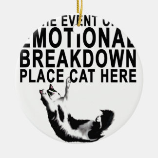 In the event of an EMOTIONAL BREAKDOWN Place CAT Round Ceramic Decoration