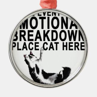 In the event of an EMOTIONAL BREAKDOWN Place CAT Silver-Colored Round Decoration