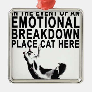 In the event of an EMOTIONAL BREAKDOWN Place CAT Silver-Colored Square Decoration