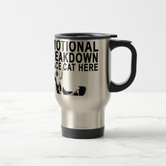 In the event of an EMOTIONAL BREAKDOWN Place CAT Travel Mug