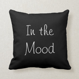 In The Mood Throw Cushions