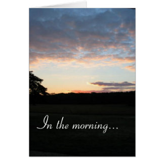 In the morning... card