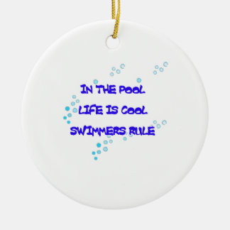In the Pool Life Is Cool Ceramic Ornament
