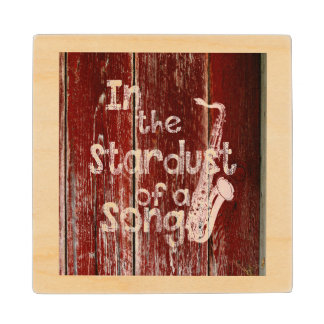 In The Stardust of a Song - Rustic Wood-effect Maple Wood Coaster