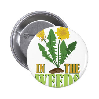 In The Weeds 6 Cm Round Badge