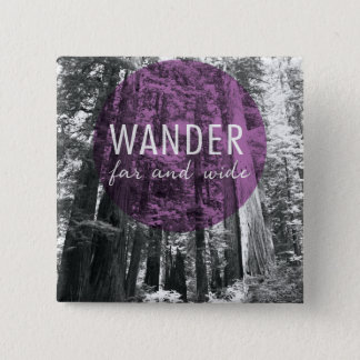 In The Woods | Wander Far and Wide Quote 15 Cm Square Badge