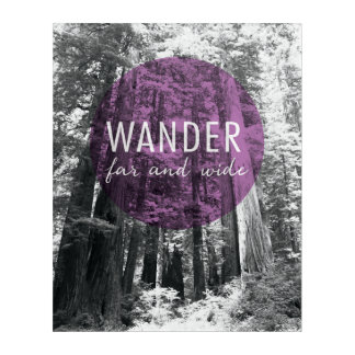 In The Woods | Wander Far and Wide Quote Acrylic Wall Art
