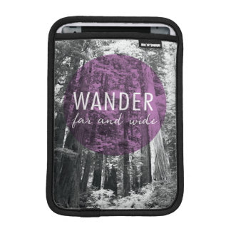 In The Woods | Wander Far and Wide Quote iPad Mini Sleeve