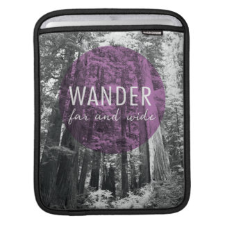 In The Woods | Wander Far and Wide Quote iPad Sleeve