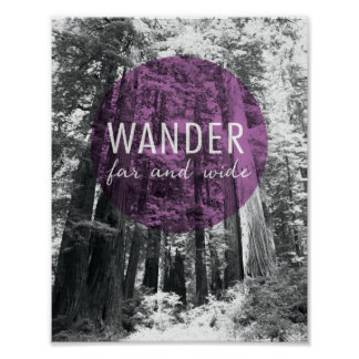 In The Woods | Wander Far and Wide Quote Poster