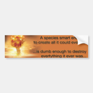 In the wrong hands, science creates obliteration car bumper sticker