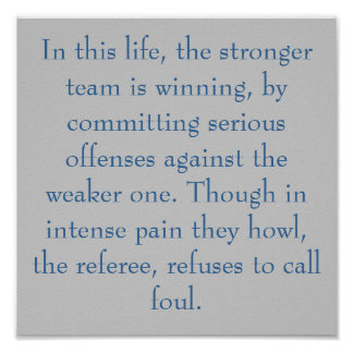 In this life, the stronger team is winning, by ... poster