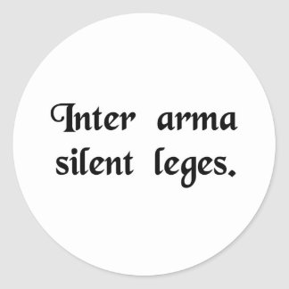 In time of war, laws are silent. round stickers