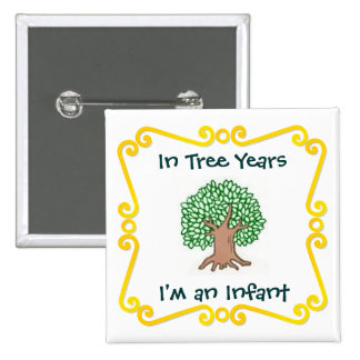 In Tree Years, I'm an Infant 15 Cm Square Badge
