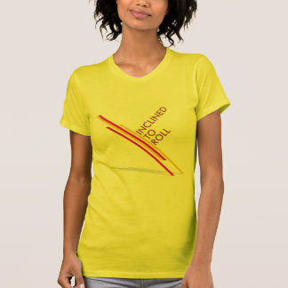 Inclined To Roll ladies t-shirt