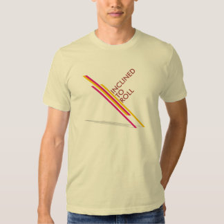 Inclined To Roll t-shirt