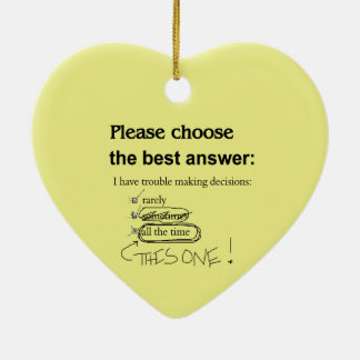 Indecisive Multiple Choice Questions Ceramic Ornament