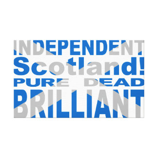 Independent Scotland Pure, Dead, Brilliant Canvas Print