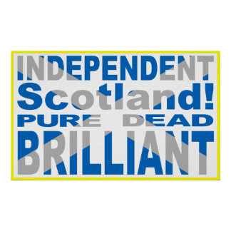 Independent Scotland Pure, Dead, Brilliant Poster