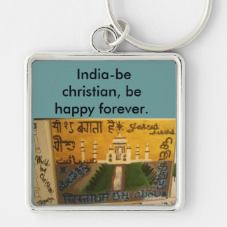India, be christian be happy/Taj Mahal art Silver-Colored Square Key Ring