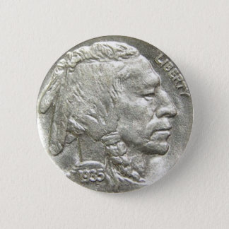 INDIAN HEAD NICKEL 6 CM ROUND BADGE