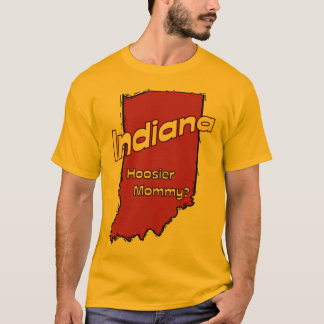 Indiana IN US Motto ~ Hoosier Mommy T-Shirt