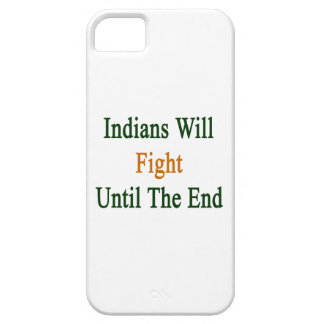 Indians Will Fight Until The End iPhone 5/5S Cover