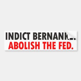 Indict Bernanke Bumper Sticker