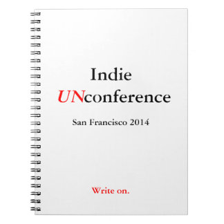 Indie UnConference Spiral Notebook - Write on.