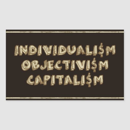 Individualism, Objectivism, Capitalism Stickers Stickers