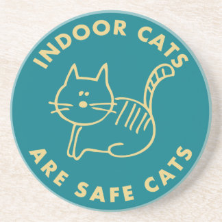Indoor Cats Are Safe Cats Coaster