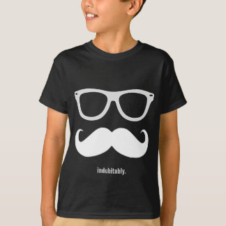 indubitably - funny mustache and sunglasses T-Shirt